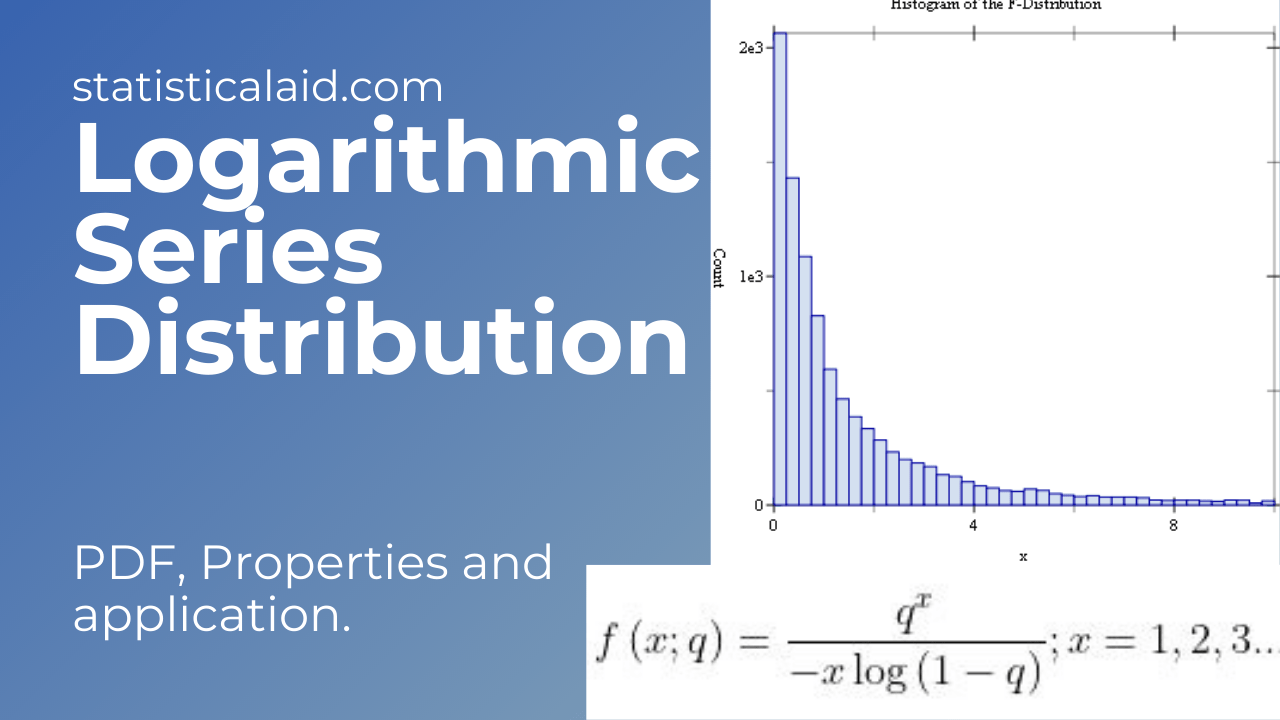 Logarithmic Series Distribution definition, formula, properties and applications