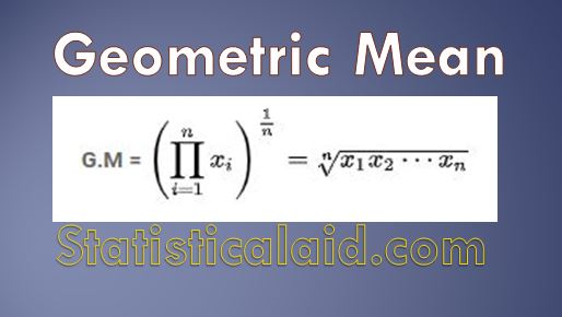 Geometric Mean definiton, formula and applications