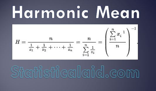 Harmonic Mean definition, formula and applications